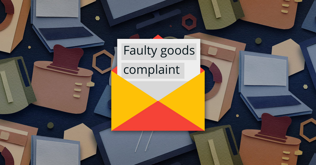 faulty goods complaint  u2013 which